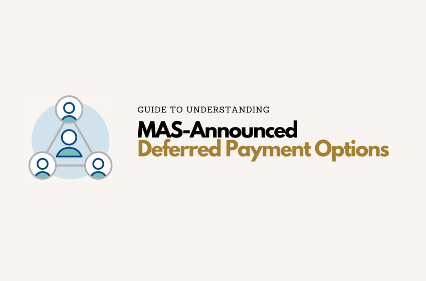 What you ought to Learn about MAS' Newly-Announced Bank Loan And Insurance Premium Payment Deferments